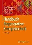 Handbuch Regenerative Energietechnik - Viktor Wesselak, Thomas Schabbach, Thomas Link, Joachim Fischer