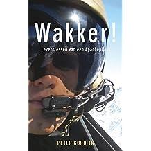 Wakker!: levenslessen van een Apachepiloot