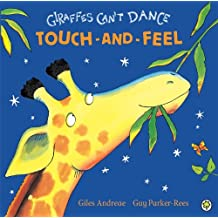 Giraffes Can't Dance: Touch-and-Feel Board Book (Touch & Feel)