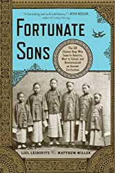 Fortunate Sons: The 120 Chinese Boys Who Came to America, Went to School, and Revolutionized an Ancient Civilization by Liel Leibovitz (2012-06-25)