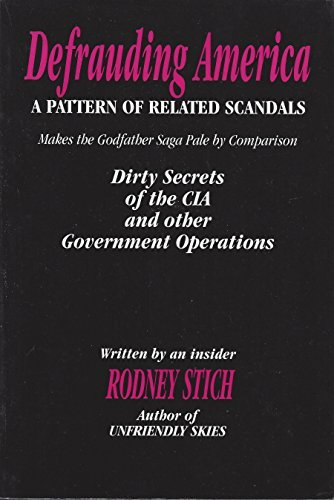 Defrauding America: A Pattern Of Related Scandals by Rodney Stitch (1993-08-02) (Western Stitch)