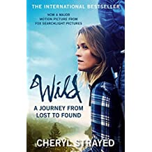 Wild: A Journey from Lost to Found: Written by Cheryl Strayed, 2015 Edition, Publisher: Atlantic Books [Paperback]