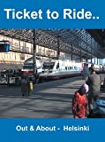 Ticket To Ride - Out And About In Helsinki [DVD]