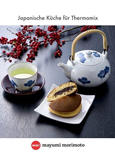 Japanische Küche für Thermomix eBook: Mayumi Morimoto: Amazon.de ...
