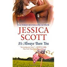 It's Always Been You (A Coming Home Novel) by Jessica Scott (2015-03-31)