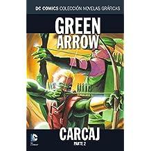 Colección Novelas Gráficas núm. 42: Green Arrow: Carcaj Parte 2