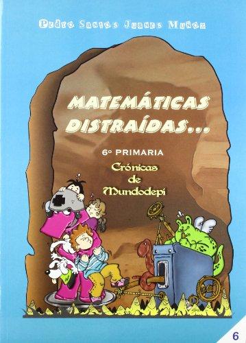 Matemáticas distraídas, 6 Educación Primaria, 3 ciclo - 9788472783218