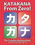 Katakana From Zero!: The complete Japanese Katakana Book with integrated workbook and answer key. (Japanese Writing From Zero!)