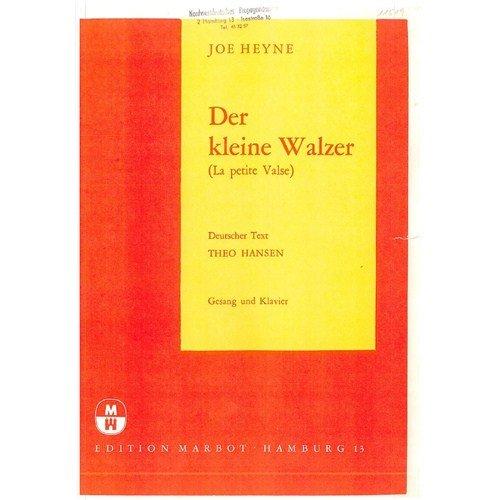 JOE HEYNE: DER KLEINE WALZER  PARTITIONS POUR PIANO ET CHANT(SYMBOLES DACCORDS)