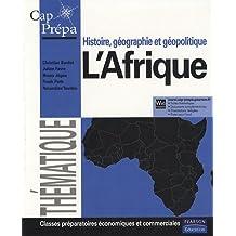 L'Afrique: Histoire, géographie et géopolitique