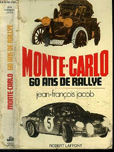 MONTE-CARLO.60 ANS DE RALLYE par JACOB JEAN-FRANCOIS