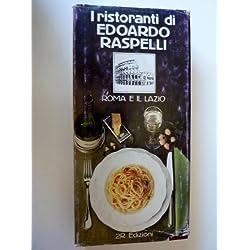 I RISTORANTI DI EDOARDO RASPELLI - ROMA E IL LAZIO. Con un capitolo sui Vini d'Italia di ADRIANO RAVEGNINI