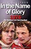 In the Name of Glory: 1976 the Greatest Ever Sporting Duel