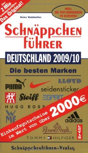 Schnäppchenführer Deutschland 2009/2010: Mit Einkaufsgutscheinen im Wert von über 2000 EURO Neu: 50 Top-Adressen in Europa
