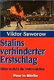 Stalins verhinderter Erstschlag: Hitler erstickt die Weltrevolution - Viktor Suworow
