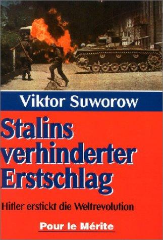 Stalins verhinderter Erstschlag: Hitler erstickt die Weltrevolution