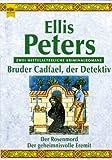 Bruder Cadfael, der Detektiv. Der Rosenmord. Der geheimnisvolle Eremit - Ellis Peters