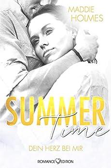 Summertime - Dein Herz bei mir von [Holmes, Maddie]