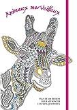 Animaux merveilleux - Plus de 100 dessins pour affronter le stress quotidien...