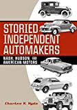 [(Storied Independent Automakers : Nash, Hudson, and American Motors)] [By (author) Charles K. Hyde] published on (December, 2009)