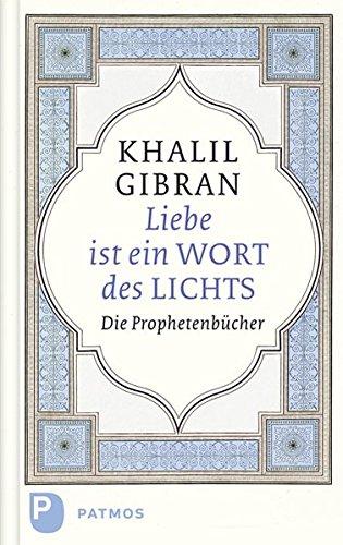 Liebe ist ein Wort des Lichts - Die Prophetenbücher