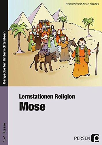 Lernstationen Religion: Mose: 1. bis 4. Klasse