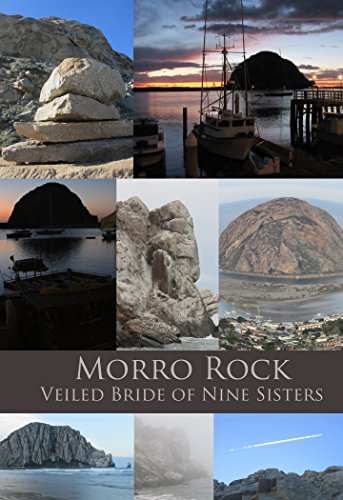 Morro Rock: The Veiled Bride of the Seven Sisters