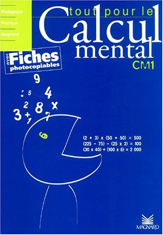Tout pour le calcul mental CM1. : Avec fiches photocopiables