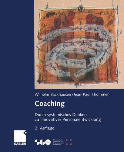 Coaching: Durch systemisches Denken zu innovativer Personalentwicklung (Schweizerische Gesellschaft für Organisation und Management)