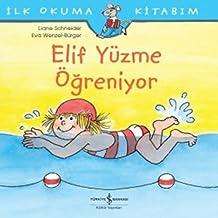 Elif Yüzme Öğreniyor: İlk Okuma Kitabım
