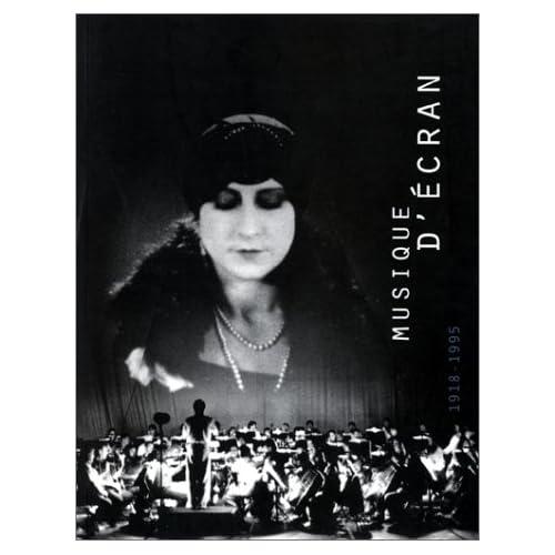 Musique d'écran: L'accompagnement musical du cinéma muet en France, 1918-1995