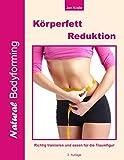 Körperfettreduktion: Richtig trainieren und essen für die Traumfigur