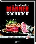 Das ultimative Männer-Kochbuch: Schri...