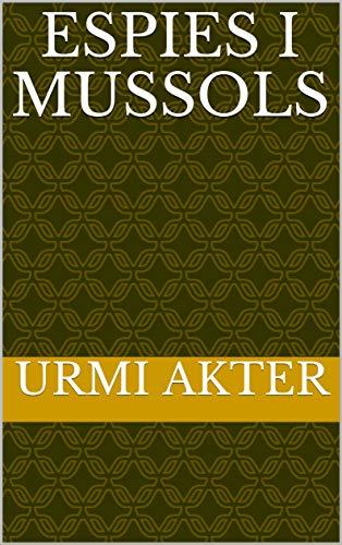 Espies i mussols (Catalan Edition) por Urmi  Akter