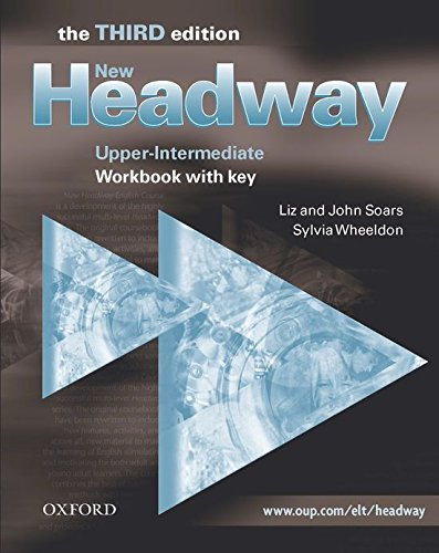 New Headway Upper-Intermediate: Workbook With Answer Key 3rd Edition: Workbook (With Answers) Upper-Intermediate l (New Headway Third Edition)