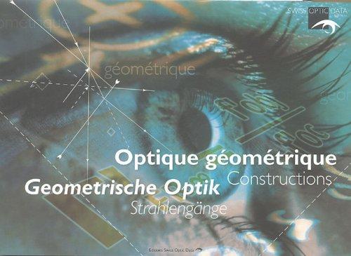 Optique géométrique-Geometrische Optik : Constructions-Strahlengänge, Edition bilingue français-allemand