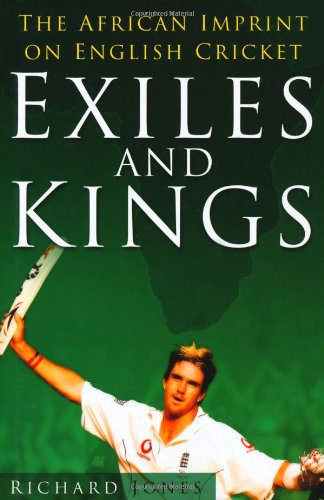 Exiles and Kings: The African Imprint on English Cricket por Richard Jones