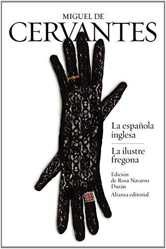 La española inglesa / La ilustre fregona por Miguel de Cervantes
