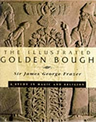The Illustrated Golden Bough (A labyrinth book)