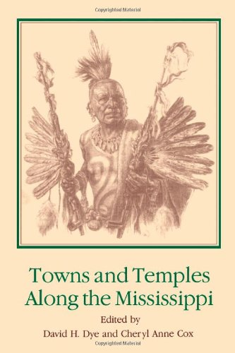 Towns and Temples Along the Mississippi (Dan Josselyn Memorial Publication (Paperback))