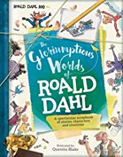 The Gloriumptious Worlds of Roald Dahl: A Spectacular Scrapbook of Stories, Characters and Creations