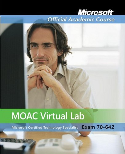Exam 70-642: MOAC Labs Online (Microsoft Official Academic Course Series) por Microsoft Official Academic Course