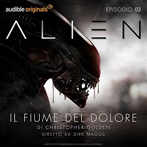Alien - Il fiume del dolore 3 - Amazon Libri