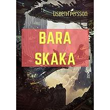 Bara Skaka (Swedish Edition)