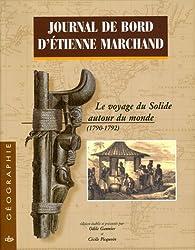 Journal de bord d'Etienne Marchand en 2 volumes : Le voyage du Solide autour du monde (1790-1792)