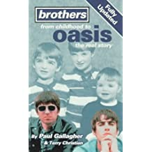 Brothers: From Childhood to Oasis : The Real Story