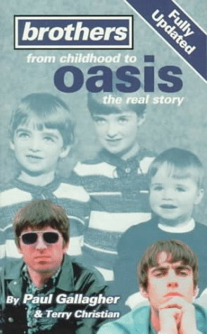 Brothers: From Childhood to Oasis - The Real Story (Virgin) por Paul Gallagher