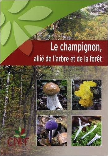 Le champignon, alli de l'arbre et de la fort de Gilles Pichard ( 15 janvier 2015 )
