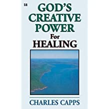 God's Creative Power for Healing by Charles Capps (8/27/2009)