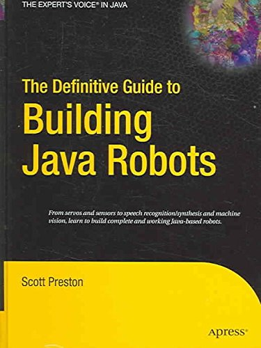 [(The Definitive Guide to Building Java Robots)] [by: S. Preston]